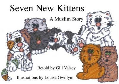 Seven New Kittens: A Muslim Story (Big book)