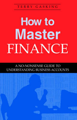 How to Master Finance: A No-Nonsense Guide to Understanding Business Accounts (Paperback)
