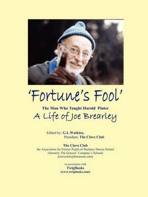 """""""Fortune's Fool"""": The Man Who Taught Harold Pinter (Paperback)"""