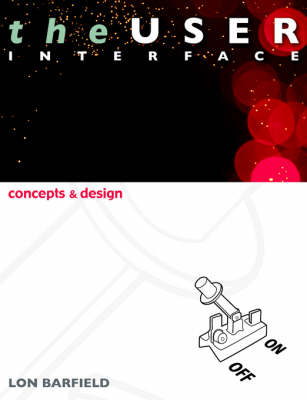 The User Interface; Concepts and Design (Paperback)