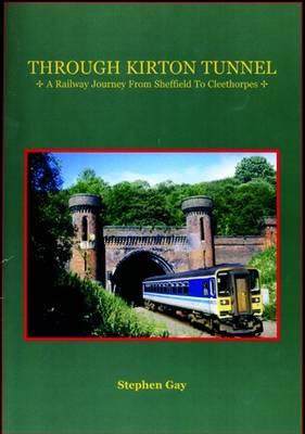 Through Kirton Tunnel (Hardback)