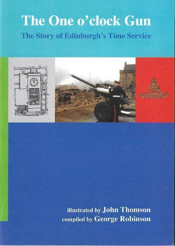 The One O'clock Gun: The Story of Edinburgh's Time Service (Paperback)