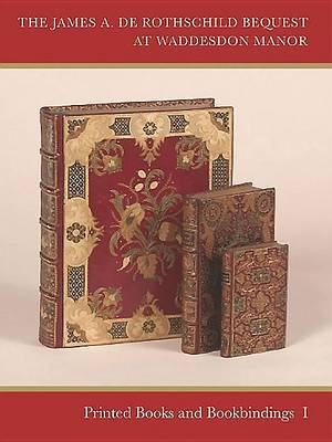 Catalogue of Printed Books and Bookbindings: The James A. de Rothschild Bequest at Waddesdon Manor (Hardback)