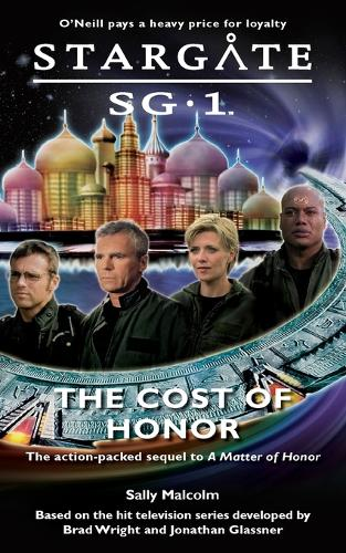 Stargate SG1: The Cost of Honor: book 2 - Stargate SG-1: A Matter of Honor Bk. 2 (Paperback)