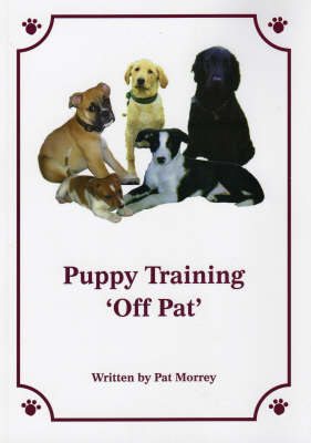 "Puppy Training ""Off Pat"" (Paperback)"