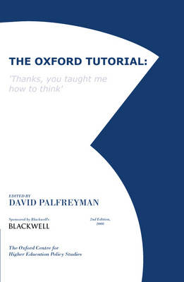 The Oxford Tutorial: Thanks, You Taught Me How to Think (Hardback)