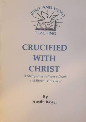 Crucified with Christ: Study of the Believer's Death and Burial in Christ (Paperback)