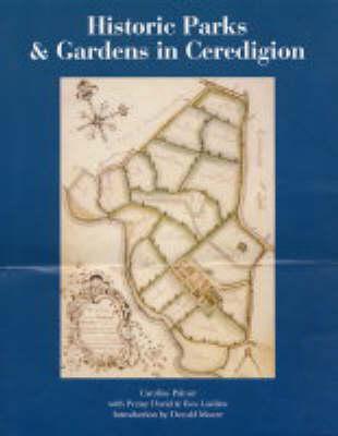 Historic Parks & Gardens in Ceredigion (Paperback)