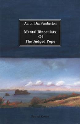 Mental Binoculars of the Judged Pope (Paperback)