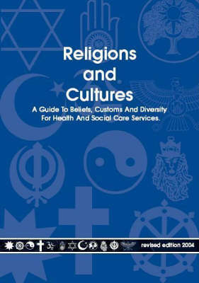 Religions and Cultures: A Guide to Beliefs, Customs and Diversity for Health and Social Care Services (Paperback)