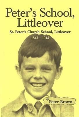 Peter's School,Littleover: St Peter's Church School,Littleover 1845-1945 (Paperback)