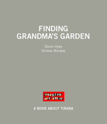Finding Grandma's Garden: A Book About Tirana (Paperback)