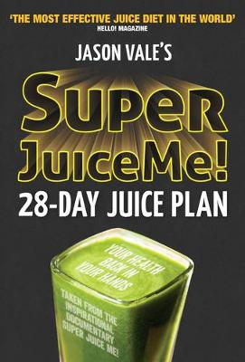Super Juice Me!: 28 Day Juice Plan (Paperback)