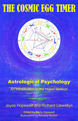 The Cosmic Egg Timer: Astrological Psychology  - The Introduction to the Huber Method (Paperback)
