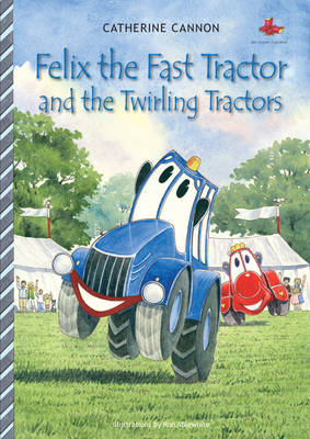 Felix the Fast Tractor and the Twirling Tractors - Felix the Fast Tractor S. No. 4 (Paperback)