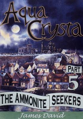 The Ammonite Seekers - Aqua Crysta No. 5 (Paperback)