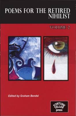 Poems for the Retired Nihilist: v. 2 (Paperback)