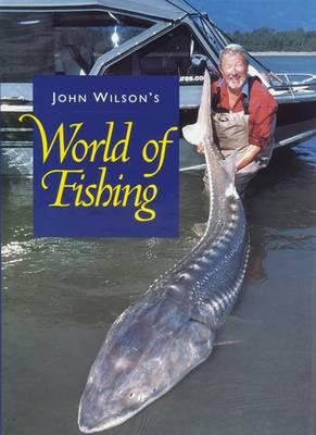 John Wilson's World of Fishing (Hardback)
