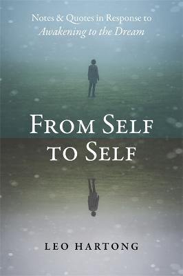 From Self to Self: Notes and Quotes in Response to Awakening to the Dream (Paperback)