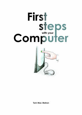 First Steps with Your Computer (Paperback)