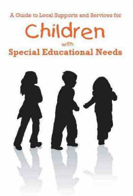 A Guide to Local Supports and Services for Children with Special Educational Needs (Paperback)