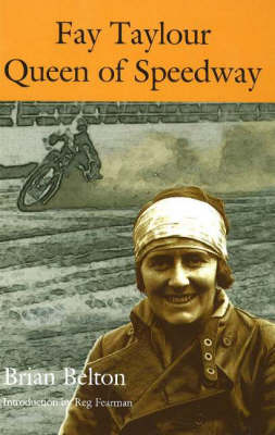 Fay Taylour: Queen of Speedway (Hardback)