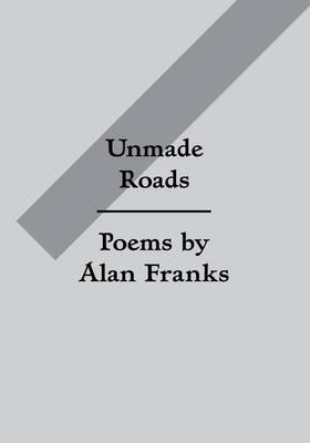 Unmade Roads (Paperback)