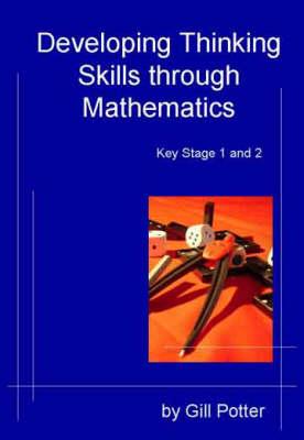 Developing Thinking Skills Through Mathematics: Key Stage 1 and 2 (Spiral bound)