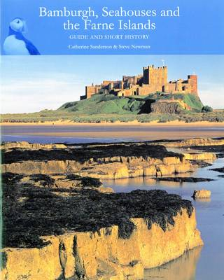 Bamburgh, Seahouses and the Farne Islands: Guide and Short History (Paperback)