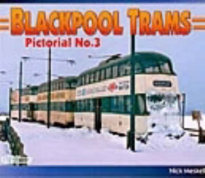 Blackpool Trams Pictorial: No. 3: Blackpool Trams Past and Present (Paperback)