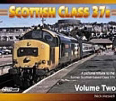 Scottish Class 37s: No. 2: A Pictorial Tribute to the Former Scottish-based Class 37s (Paperback)