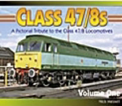 Class 47/8s: No. 1: A Pictorial Tribute to the Class 47/8 Locomotives (Paperback)