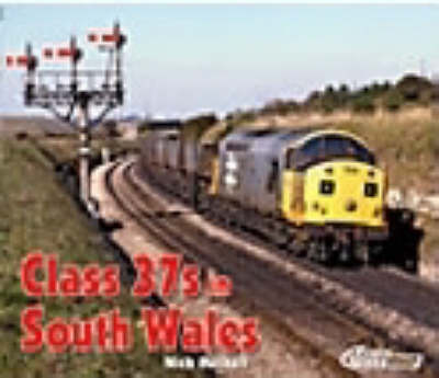 Class 37s in South Wales: A Pictorial Tribute to Class 37s in South Wales (Paperback)