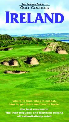 The Pocket Guide to Golf Courses: Ireland (Hardback)