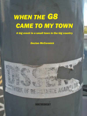 When the G8 Came to My Town: A Big Event in a Small Town in the Big Country (Paperback)