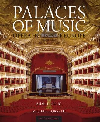 Palaces of Music: Opera Houses of Europe (Hardback)