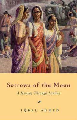 Sorrows of the Moon: A Journey Through London (Hardback)
