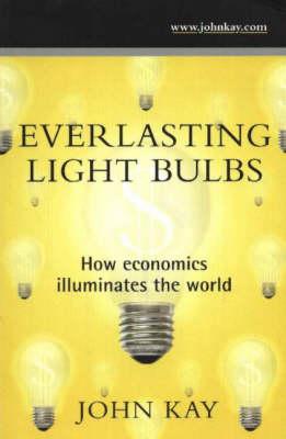 Everlasting Light Bulbs: How Economics Illuminates the World (Paperback)