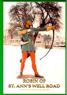 Robin of St. Ann's Well Road: The Origins of Robin Hood (Paperback)