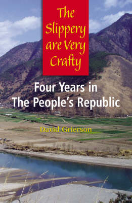 The Slippery are Very Crafty: Four Years in the People's Republic (Hardback)