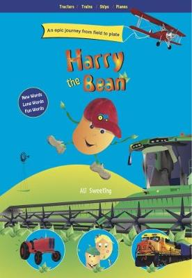 Harry The Bean - Tractors / Trains / Ships / Planes: An epic journey from field to plate (Paperback)