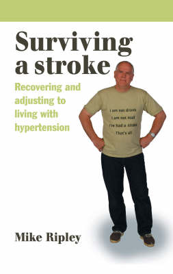 Surviving a Stroke: Recovering and adjusting to living with hypertension (Paperback)