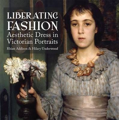 Liberating Fashion: Aesthetic Dress in Victorian Portraits (Paperback)