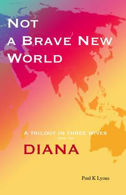 Not a Brave New World: Diana: Book - 2 (Paperback)
