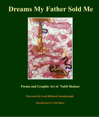 Dreams My Father Sold Me: Poems and Graphic Art of Nabil Shaban (Paperback)