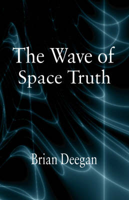 The Wave of Space Truth (Paperback)