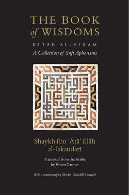 The Book of Wisdoms (Kitab Al-Hikam): A Collection of Sufi Aphorisms (Paperback)