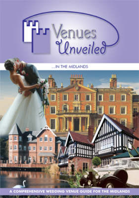Venues Unveiled in the Midlands: A Comprehensive Wedding Venue Guide for the Midlands (Paperback)