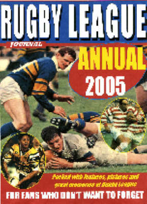 Rugby League Journal Annual 2005 (Paperback)