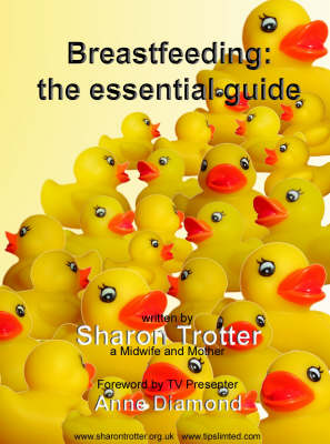 Breastfeeding: The Essential Guide (Paperback)